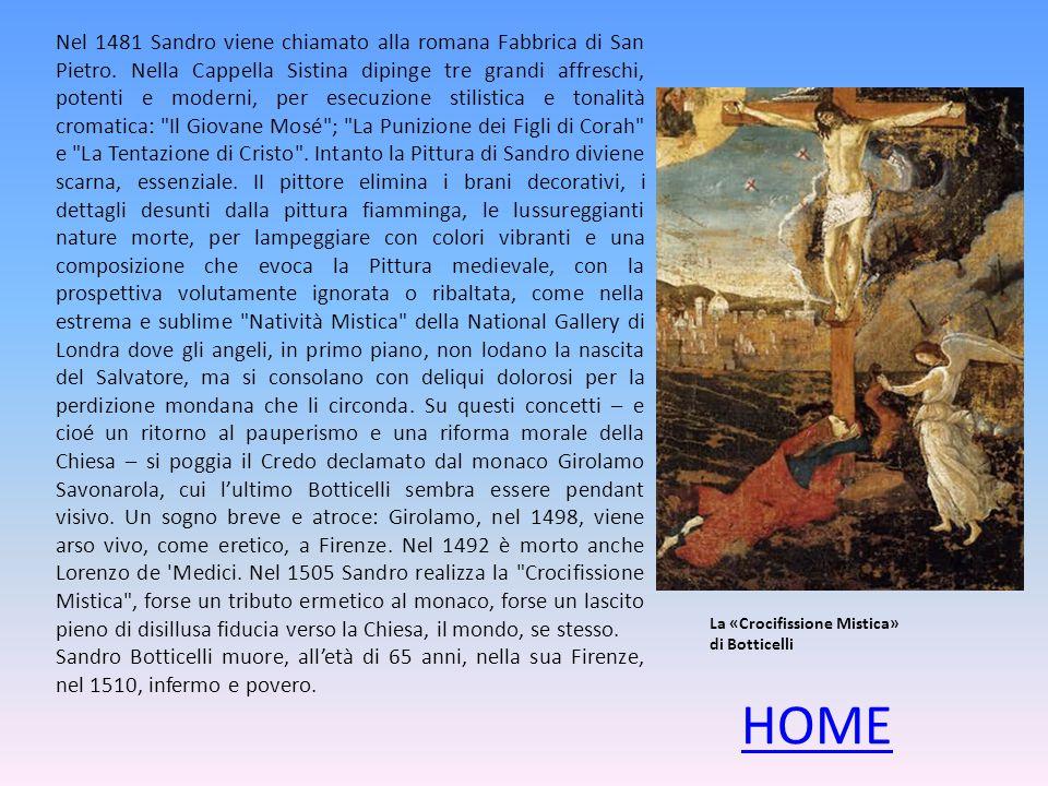 Nel 1481 Sandro viene chiamato alla romana Fabbrica di San Pietro. Nella Cappella Sistina dipinge tre grandi affreschi, potenti e moderni, per esecuzi