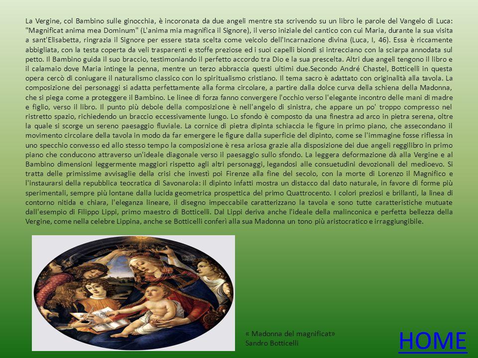 Le frequentazioni di Botticelli nella cerchia della famiglia dei Medici furono indubbiamente utili per garantirgli protezione e le numerose commissioni eseguite nell arco di circa vent anni.