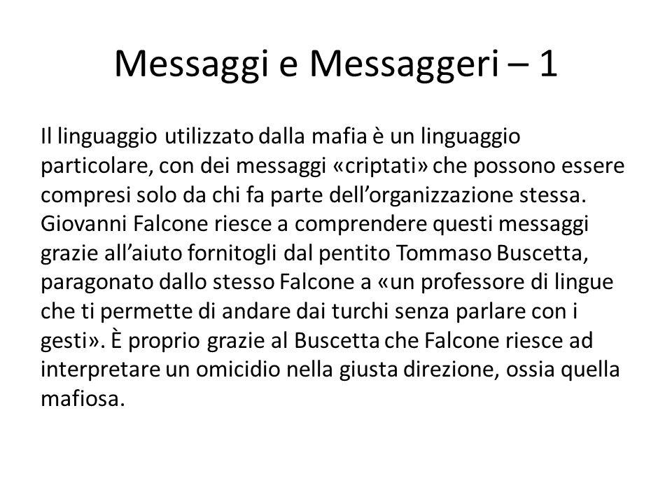 Messaggi e Messaggeri – 1 Il linguaggio utilizzato dalla mafia è un linguaggio particolare, con dei messaggi «criptati» che possono essere compresi solo da chi fa parte dell'organizzazione stessa.
