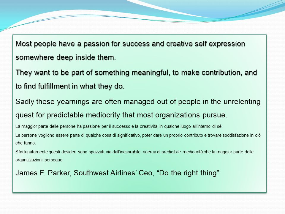 Most people have a passion for success and creative self expression somewhere deep inside them Most people have a passion for success and creative self expression somewhere deep inside them.