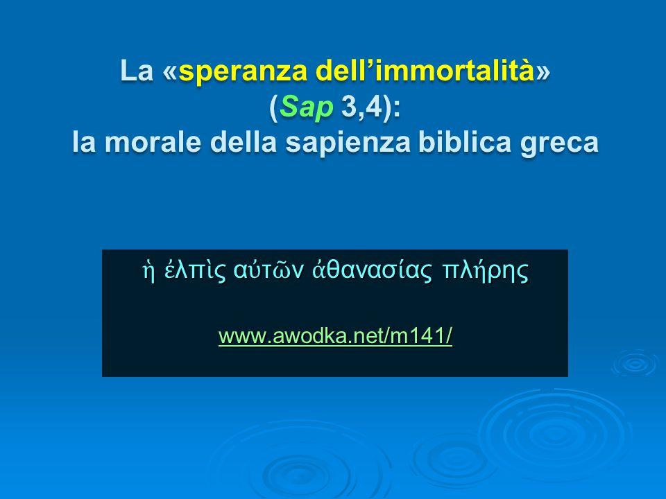 La Sophia (8,7) La Sophia φρόνησις (8,7)   La Sophia greca (= saggezza) è l'abilità di saper pensare bene riguardo alla natura del mondo, di capire perché il mondo è così com'è (= la scienza).