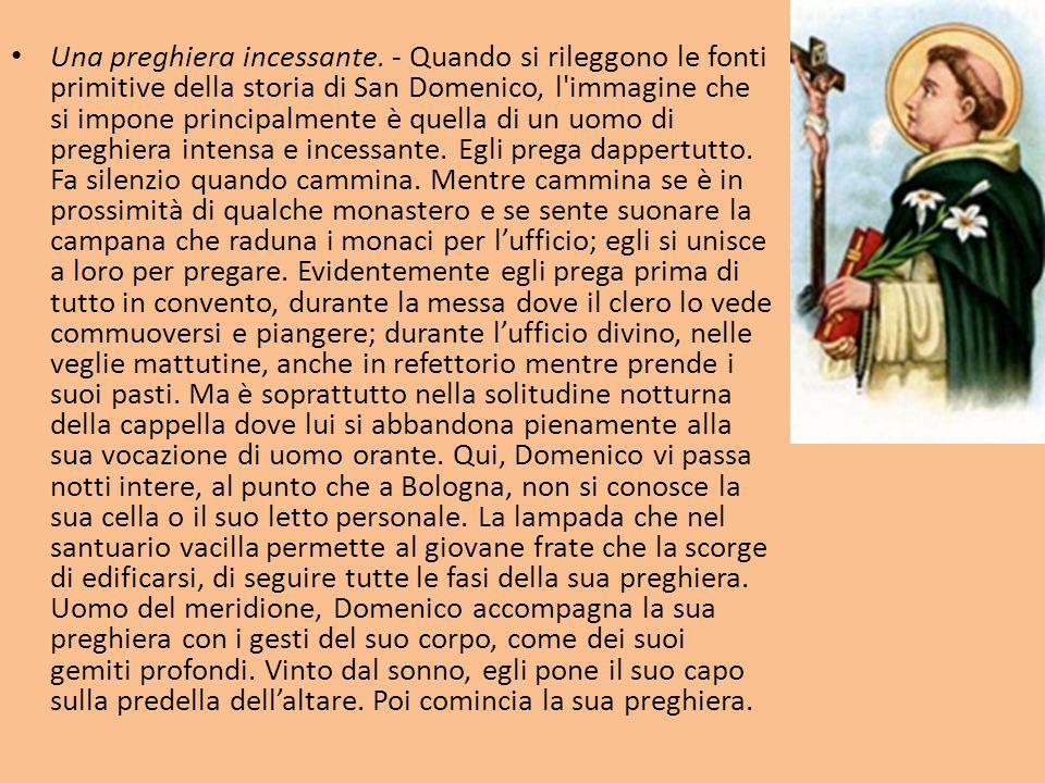 Una preghiera incessante. - Quando si rileggono le fonti primitive della storia di San Domenico, l'immagine che si impone principalmente è quella di u