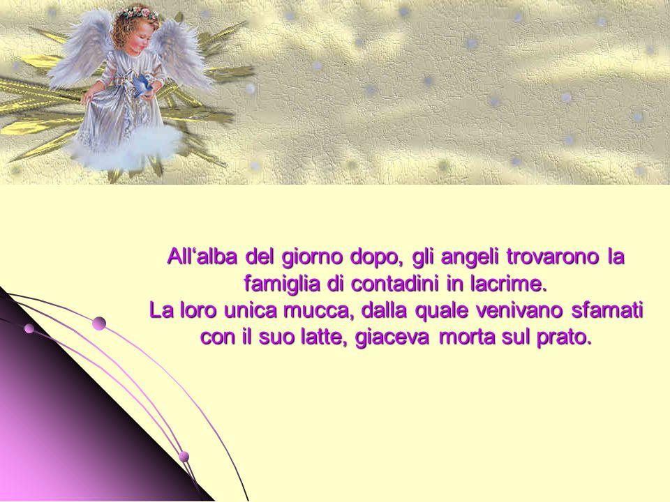 All'alba del giorno dopo, gli angeli trovarono la famiglia di contadini in lacrime.