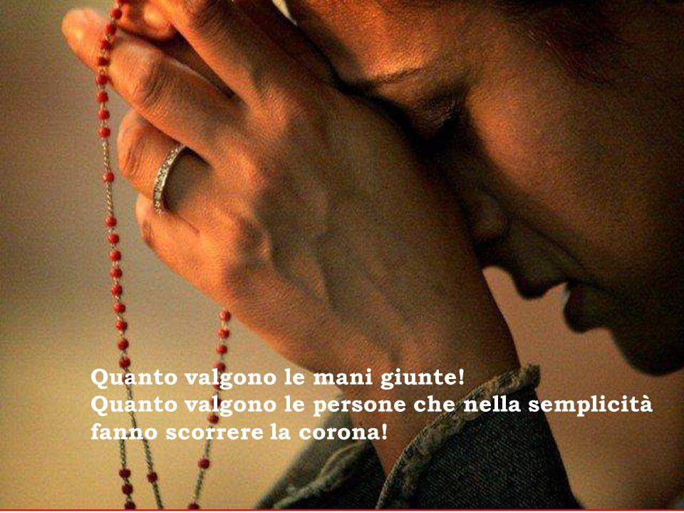 La più grande potenza del mondo è la preghiera. Non è l'elettricità; non sono le armi, ancorché modernissime, potentissime; non è il denaro; non è nep