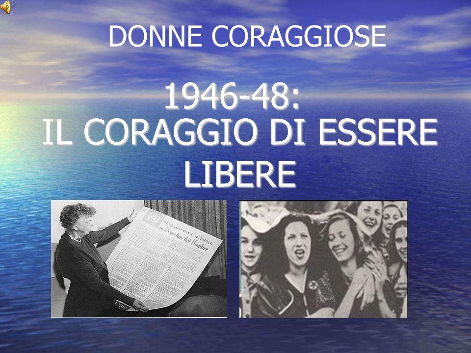 IL CORAGGIO DI ESSERE LIBERE 1946-48: DONNE CORAGGIOSE