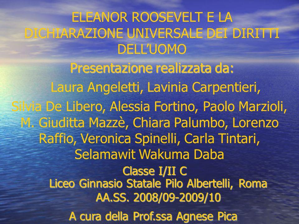 Presentazione realizzata da: Laura Angeletti, Lavinia Carpentieri, Silvia De Libero, Alessia Fortino, Paolo Marzioli, M. Giuditta Mazzè, Chiara Palumb