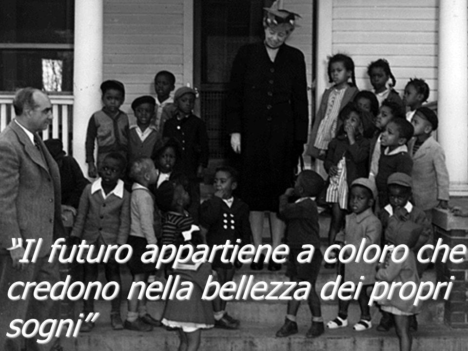 """""""Il futuro appartiene a coloro che credono nella bellezza dei propri sogni"""""""