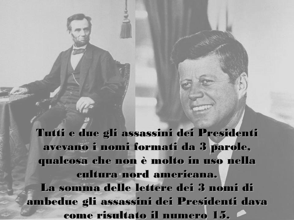 Tutti e due gli assassini dei Presidenti avevano i nomi formati da 3 parole, qualcosa che non è molto in uso nella cultura nord americana.