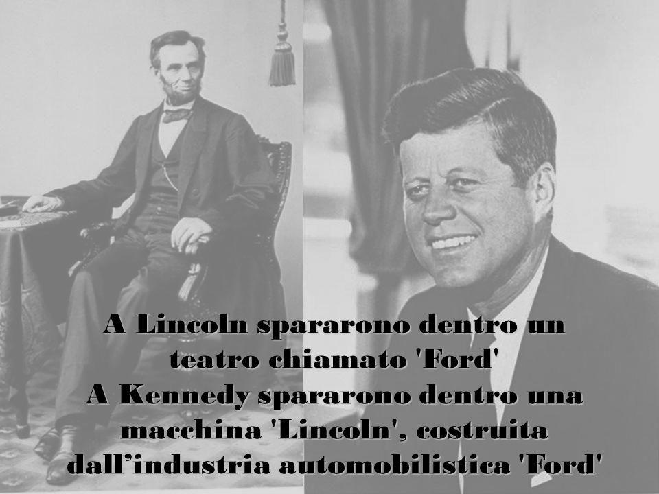 A Lincoln spararono dentro un teatro chiamato Ford A Kennedy spararono dentro una macchina Lincoln , costruita dall'industria automobilistica Ford