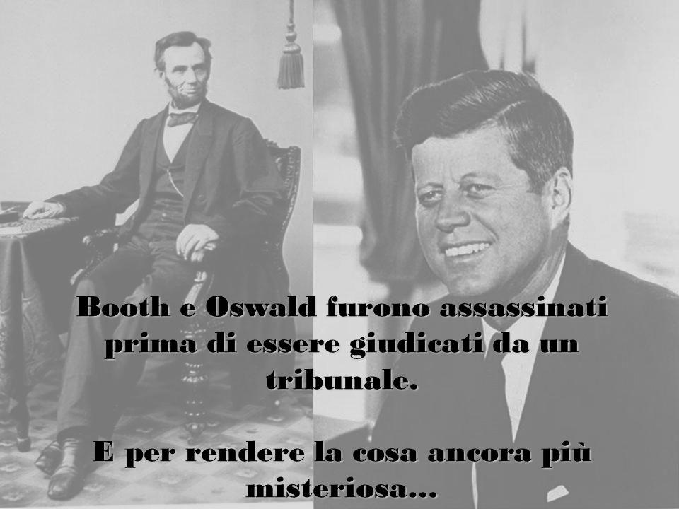 Booth e Oswald furono assassinati prima di essere giudicati da un tribunale.