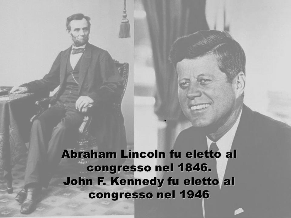 Abraham Lincoln fu eletto al congresso nel 1846. John F. Kennedy fu eletto al congresso nel 1946.