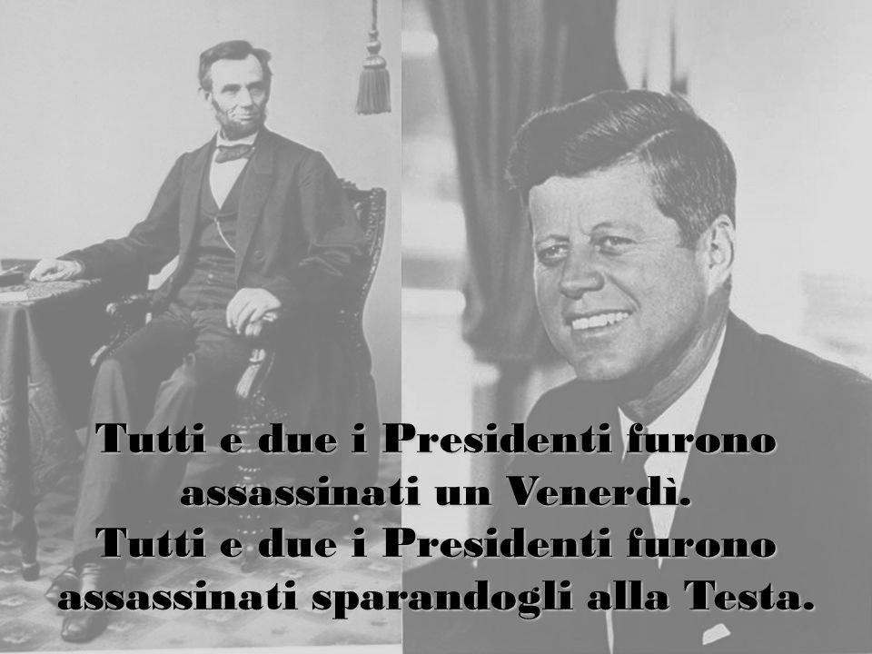 Tutti e due i Presidenti furono assassinati un Venerdì.