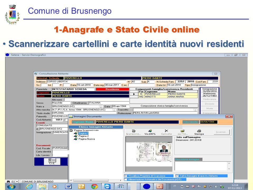 Comune di Brusnengo 1-Anagrafe e Stato Civile online Scannerizzare cartellini e carte identità nuovi residenti Scannerizzare cartellini e carte identità nuovi residenti
