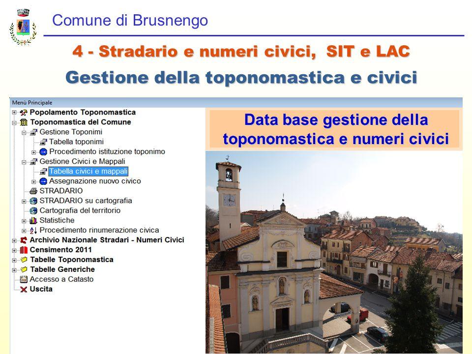 Comune di Brusnengo 4 - Stradario e numeri civici, SIT e LAC Gestione della toponomastica e civici Data base gestione della toponomastica e numeri civici