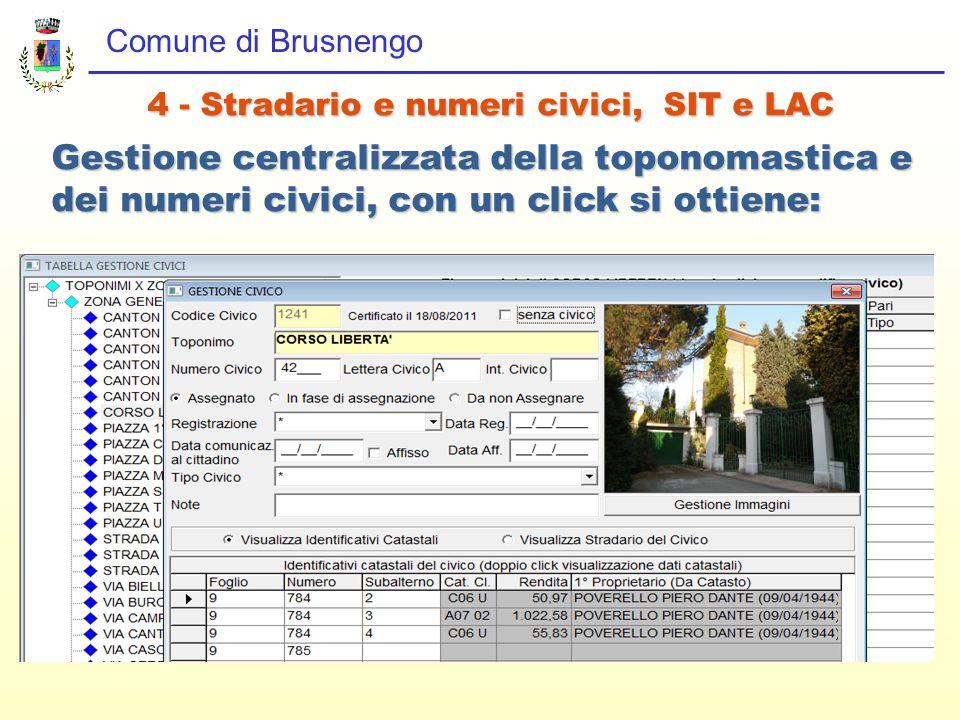Comune di Brusnengo 4 - Stradario e numeri civici, SIT e LAC Gestione centralizzata della toponomastica e dei numeri civici, con un click si ottiene: