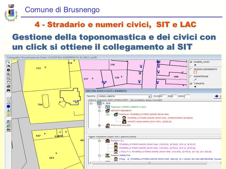 Comune di Brusnengo 4 - Stradario e numeri civici, SIT e LAC Gestione della toponomastica e dei civici con un click si ottiene il collegamento al SIT