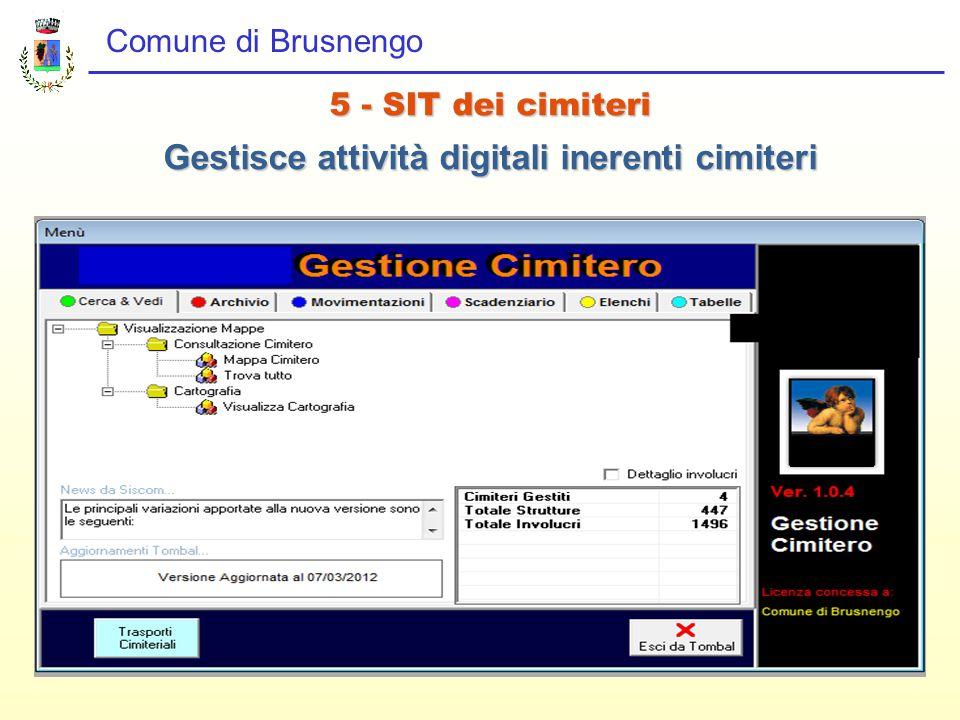 Comune di Brusnengo 5 - SIT dei cimiteri Gestisce attività digitali inerenti cimiteri