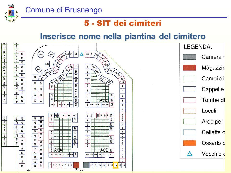 Comune di Brusnengo 5 - SIT dei cimiteri Inserisce nome nella piantina del cimitero