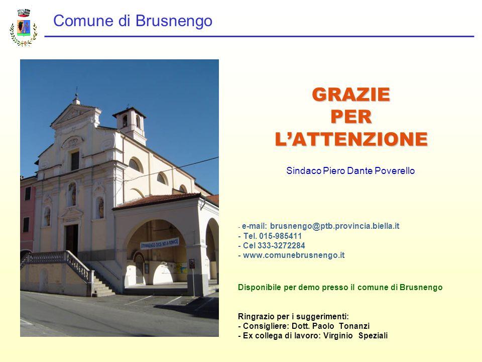 Comune di Brusnengo GRAZIEPERL'ATTENZIONE Sindaco Piero Dante Poverello - e-mail: brusnengo@ptb.provincia.biella.it - Tel.