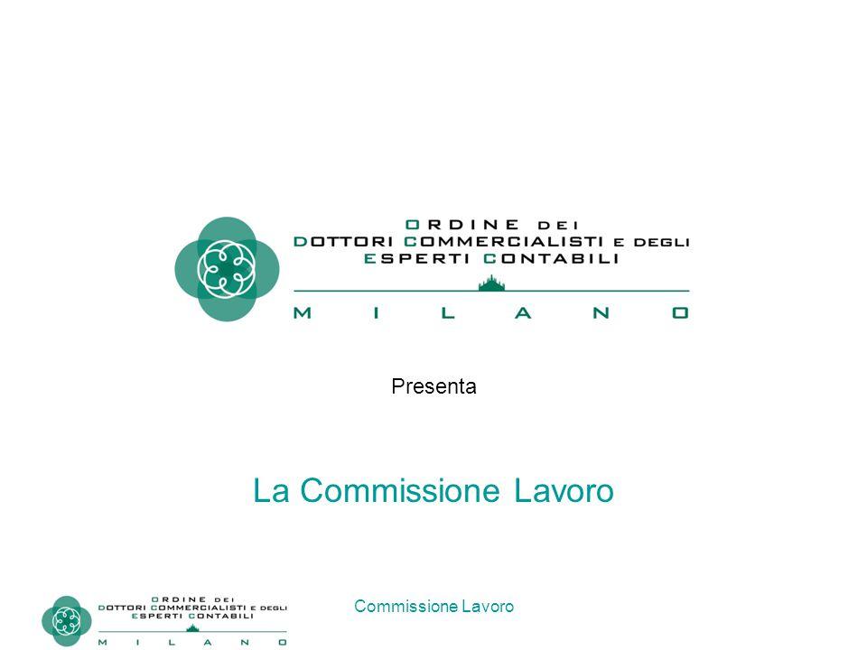 Commissione Lavoro Presenta La Commissione Lavoro