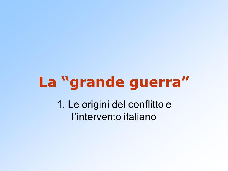"""La """"grande guerra"""" 1. Le origini del conflitto e l'intervento italiano"""