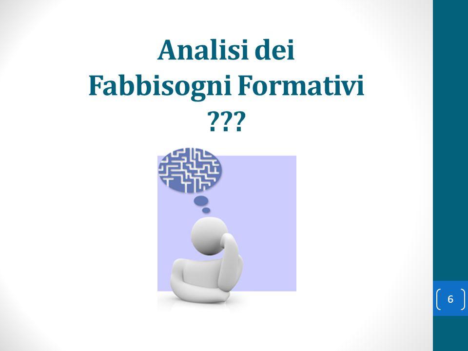 Analisi dei Fabbisogni Formativi ??? 6