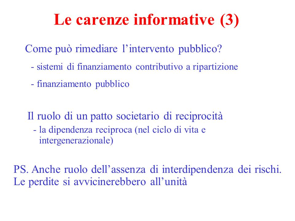 Le carenze informative (4) Seconda fattispecie: asimmetrie informative con opportunismo - l'azzardo morale: cosa è.
