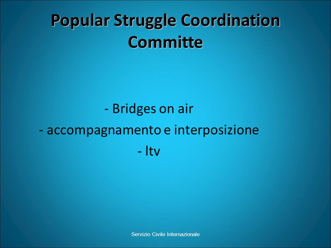 Popular Struggle Coordination Committe Servizio Civile Internazionale - Bridges on air - accompagnamento e interposizione - ltv