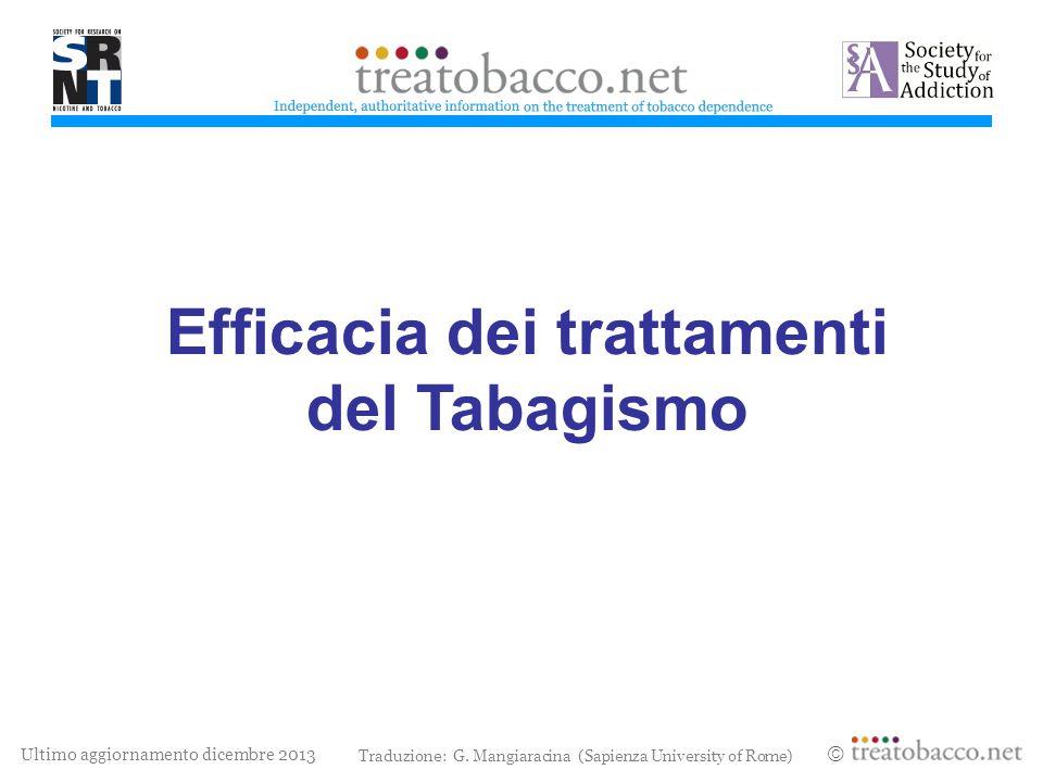 Ultimo aggiornamento dicembre 2013  Efficacia dei trattamenti del Tabagismo treatobacco.net Traduzione: G. Mangiaracina (Sapienza University of Rome)