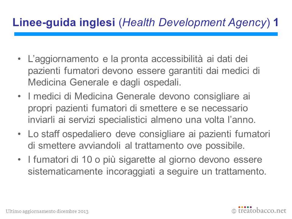 Ultimo aggiornamento dicembre 2013  Linee-guida inglesi (Health Development Agency) 1 L'aggiornamento e la pronta accessibilità ai dati dei pazienti
