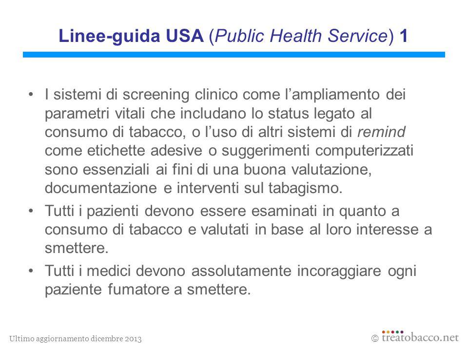 Ultimo aggiornamento dicembre 2013  Linee-guida USA (Public Health Service) 1 I sistemi di screening clinico come l'ampliamento dei parametri vitali