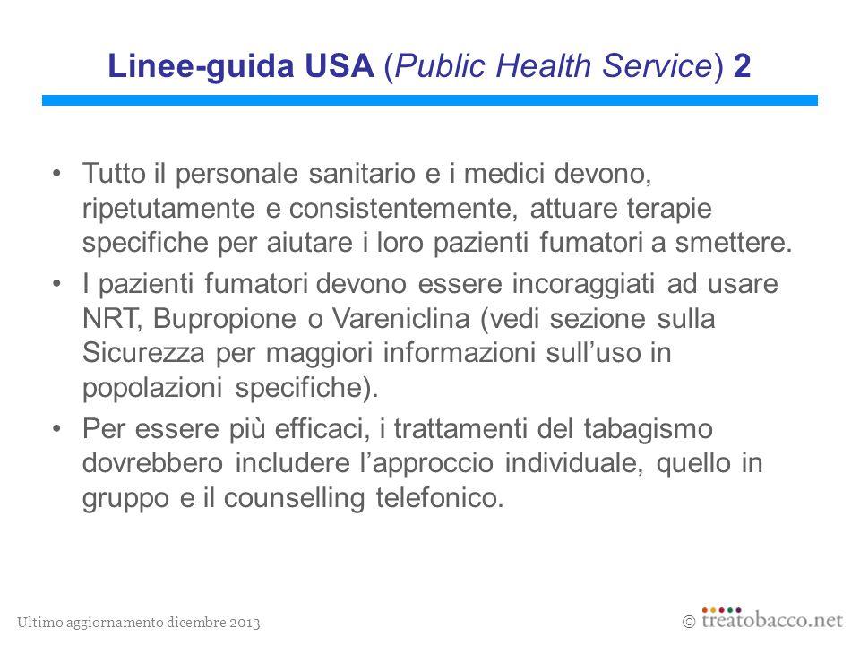 Ultimo aggiornamento dicembre 2013  Linee-guida USA (Public Health Service) 2 Tutto il personale sanitario e i medici devono, ripetutamente e consist