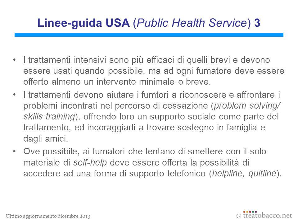 Ultimo aggiornamento dicembre 2013  Linee-guida USA (Public Health Service) 3 I trattamenti intensivi sono più efficaci di quelli brevi e devono esse