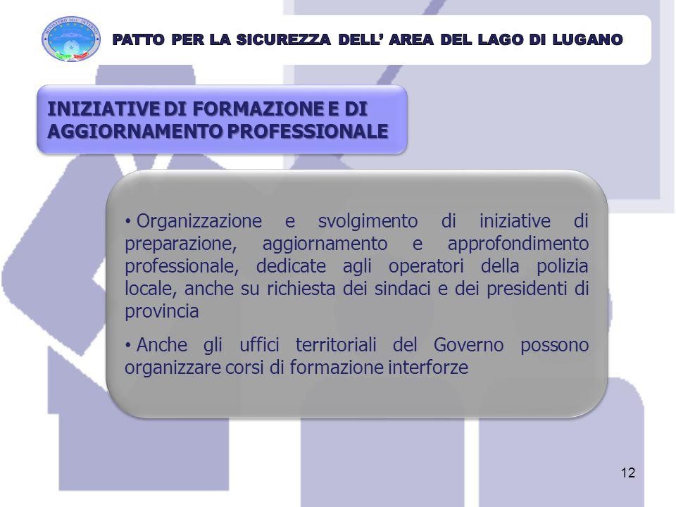 Organizzazione e svolgimento di iniziative di preparazione, aggiornamento e approfondimento professionale, dedicate agli operatori della polizia local