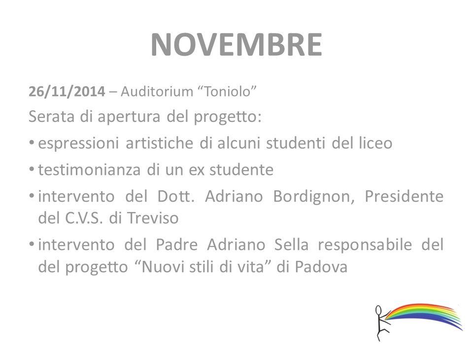 """NOVEMBRE 26/11/2014 – Auditorium """"Toniolo"""" Serata di apertura del progetto: espressioni artistiche di alcuni studenti del liceo testimonianza di un ex"""