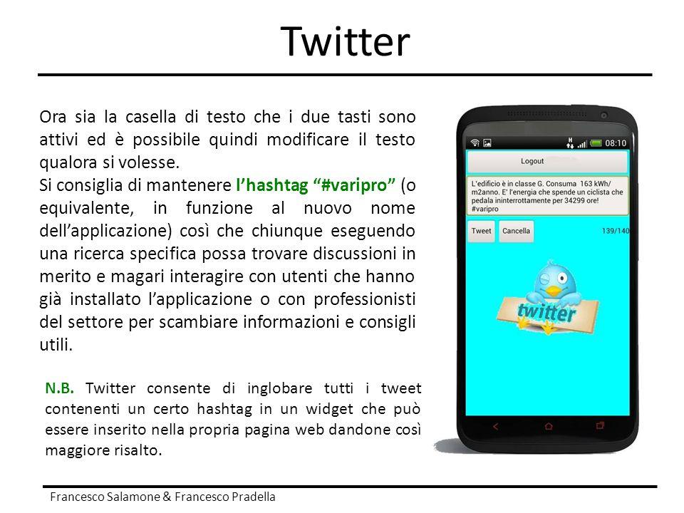 Twitter Francesco Salamone & Francesco Pradella Ora sia la casella di testo che i due tasti sono attivi ed è possibile quindi modificare il testo qual