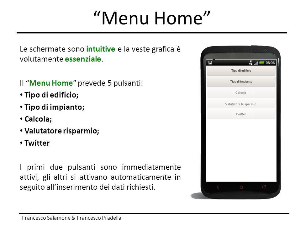 """""""Menu Home"""" Francesco Salamone & Francesco Pradella Le schermate sono intuitive e la veste grafica è volutamente essenziale. Il """"Menu Home"""" prevede 5"""