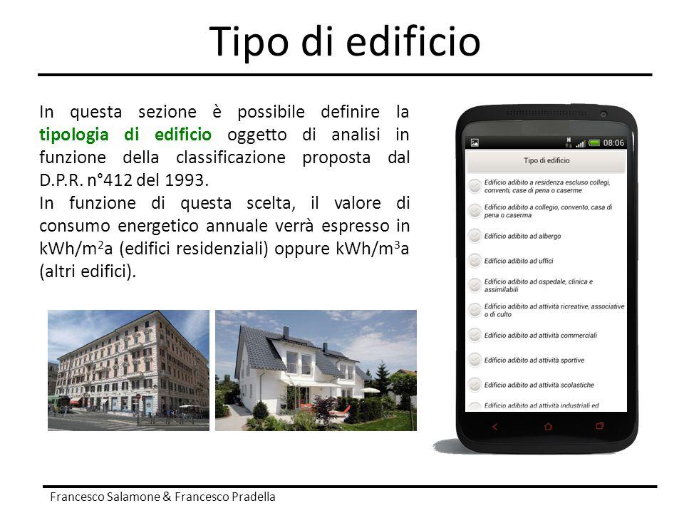 Tipo di edificio Francesco Salamone & Francesco Pradella In questa sezione è possibile definire la tipologia di edificio oggetto di analisi in funzion