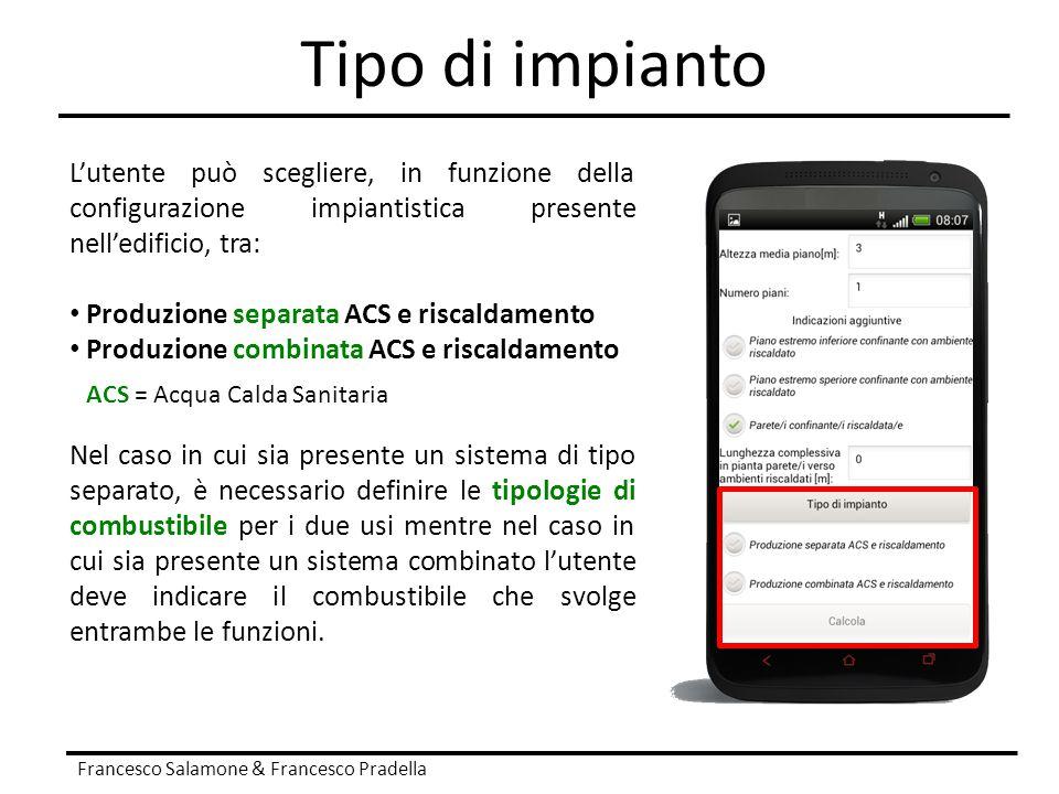 Tipo di impianto Francesco Salamone & Francesco Pradella L'utente può scegliere, in funzione della configurazione impiantistica presente nell'edificio