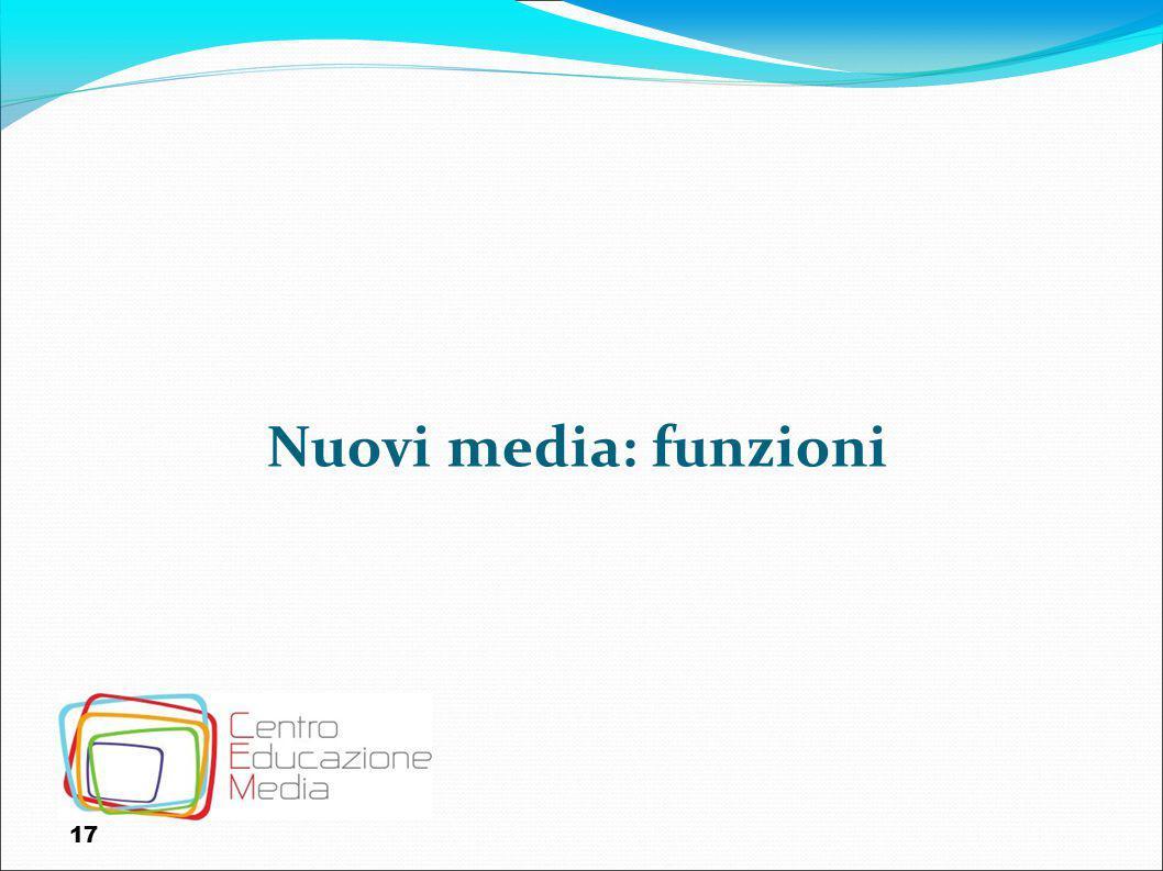 17 Nuovi media: funzioni