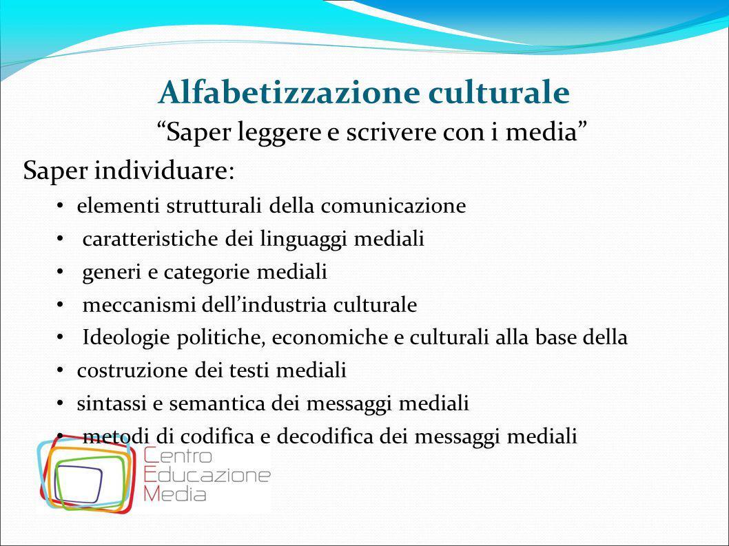 """Alfabetizzazione culturale """"Saper leggere e scrivere con i media"""" Saper individuare: elementi strutturali della comunicazione caratteristiche dei ling"""
