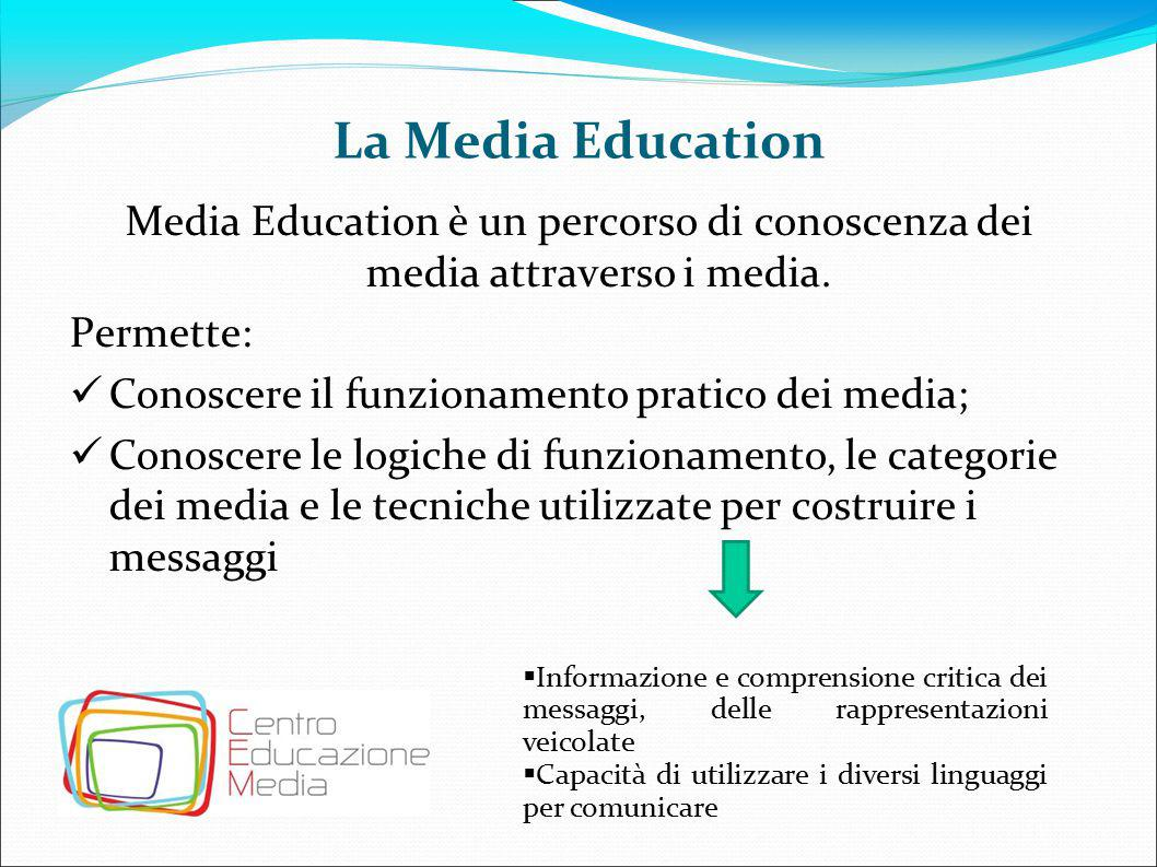 La Media Education Media Education è un percorso di conoscenza dei media attraverso i media.