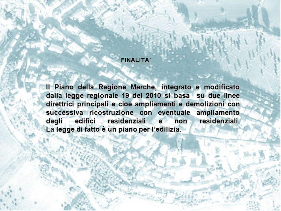 FINALITA' Il Piano della Regione Marche, integrato e modificato dalla legge regionale 19 del 2010 si basa su due linee direttrici principali e cioè am