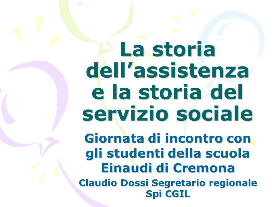 La storia dell'assistenza e la storia del servizio sociale Giornata di incontro con gli studenti della scuola Einaudi di Cremona Claudio Dossi Segreta