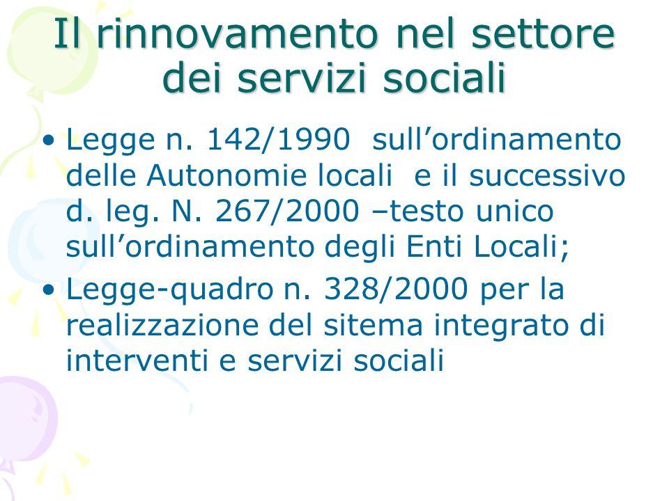Il rinnovamento nel settore dei servizi sociali Legge n. 142/1990 sull'ordinamento delle Autonomie locali e il successivo d. leg. N. 267/2000 –testo u