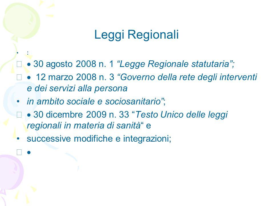 """Leggi Regionali :  30 agosto 2008 n. 1 """"Legge Regionale statutaria"""";  12 marzo 2008 n. 3 """"Governo della rete degli interventi e dei servizi all"""