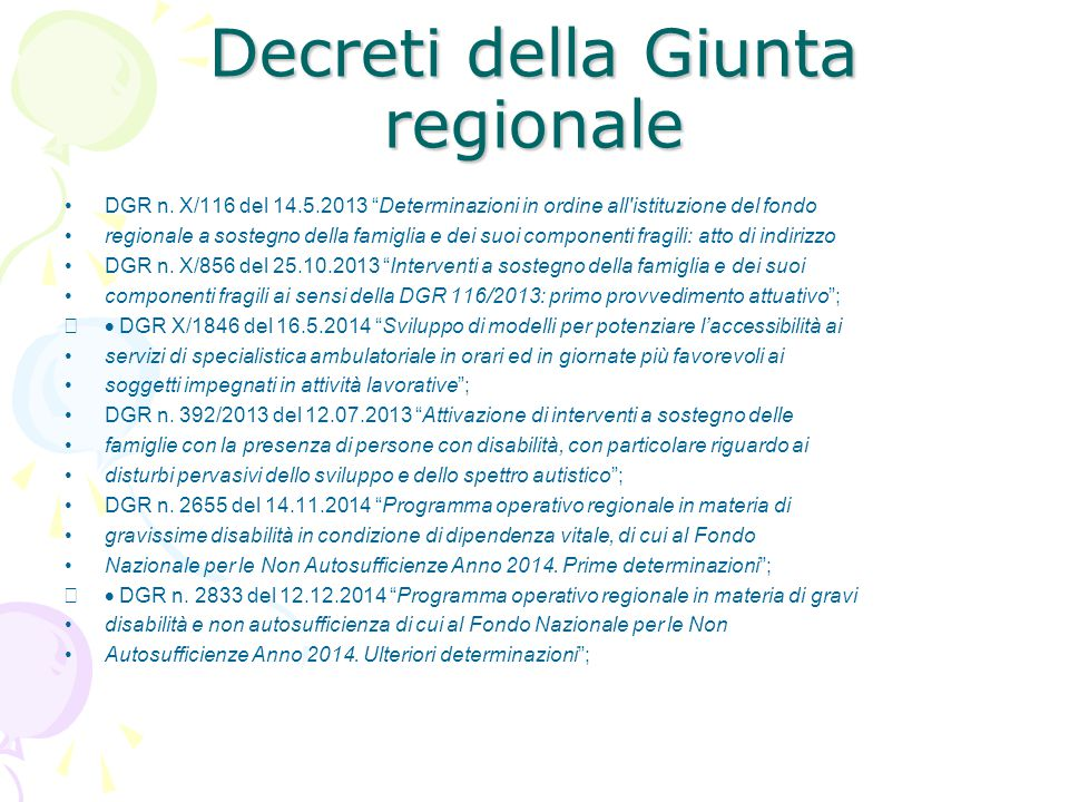 """Decreti della Giunta regionale DGR n. X/116 del 14.5.2013 """"Determinazioni in ordine all'istituzione del fondo regionale a sostegno della famiglia e de"""