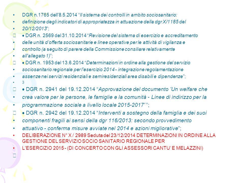 """DGR n.1765 dell'8.5.2014 """"Il sistema dei controlli in ambito sociosanitario: definizione degli indicatori di appropriatezza in attuazione della dgr X/"""