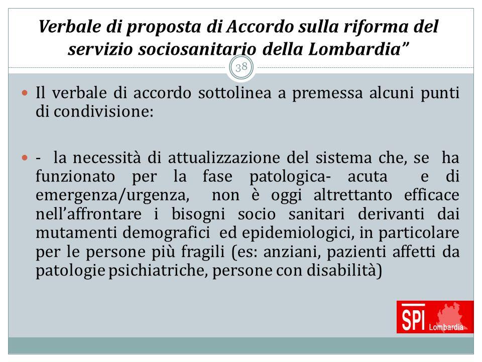 """38 Verbale di proposta di Accordo sulla riforma del servizio sociosanitario della Lombardia"""" Il verbale di accordo sottolinea a premessa alcuni punti"""