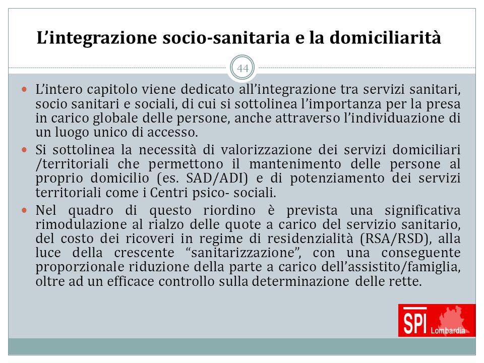 44 L'integrazione socio-sanitaria e la domiciliarità L'intero capitolo viene dedicato all'integrazione tra servizi sanitari, socio sanitari e sociali,